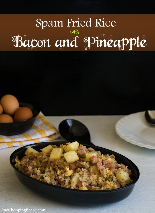Spam Fried Rice with Bacon and Pineapple